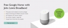 Free Google Home Smart Speaker with John Lewis Broadband
