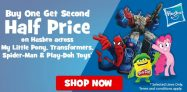Buy One Get Second Half Price on Hasbro My Little Pony, Transformers, Spider-Man and Play-Doh Toys at Toys R Us