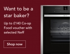 Up to £140 Co-op Food Vouchers with Neff at Co-op Electrical Shop